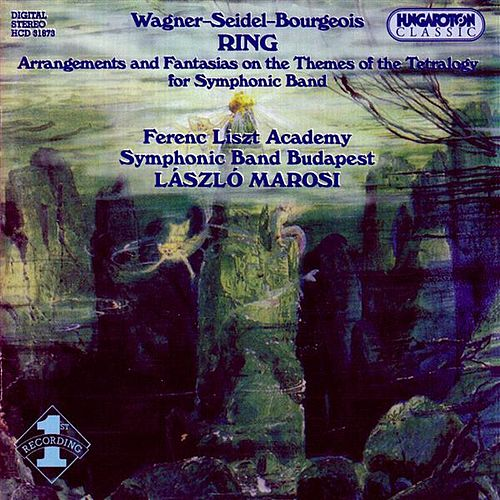 Play & Download Wagner: Ring Des Nibelungen (Der) (Arr. for Symphonic Band) by Budapest Ferenc Liszt Music Academy Symphonic Band | Napster