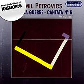 Play & Download Petrovics: C'Est La Guerre / Cantata No. 6 by Various Artists | Napster