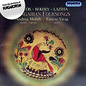 Play & Download Bartok / Kodaly / Lajtha: Hungarian Folksongs by Andrea Melath | Napster