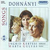 Dohnanyi: Complete Songs by Ingrid Kertesi