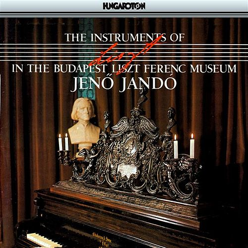 Play & Download Liszt: Instruments of Liszt in the Budapest Liszt Ferenc Museum by Jeno Jando | Napster