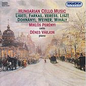 Play & Download Ligeti / Farkas / Veress / Liszt / Dohnanyi / Weiner / Mihaly: Hungarian Cello Music by Miklos Perenyi | Napster