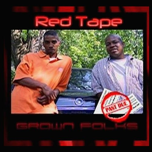 Red Tape by Grown Folks