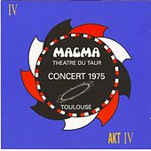 Play & Download Magma 1975 Théâtre Du Taur by Magma | Napster