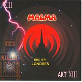 Play & Download Magma Bbc 1974 Londres by Magma | Napster
