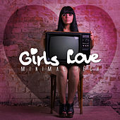 Play & Download Girls Love Minimal Tech by Various Artists | Napster