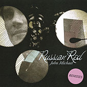 Play & Download John Michael (Remixes) by Russian Red | Napster