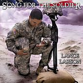 Play & Download Song for the Soldier by Lance Larson | Napster