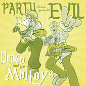 Play & Download Party Like You're Evil by Draco and the Malfoys | Napster