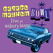 Play & Download Garage Mayhem - Live at Asbury Lanes by Various Artists | Napster