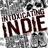 Play & Download Intoxicating Indie by Various Artists | Napster