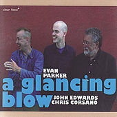 A Glancing Blow by Evan Parker
