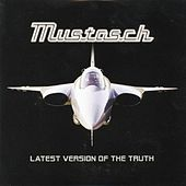 Latest Version Of The Truth by Mustasch