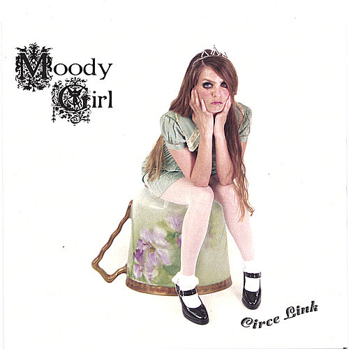 Play & Download Moody Girl by Circe Link | Napster