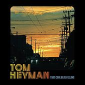 Play & Download That Cool Blue Feeling by Tom Heyman | Napster