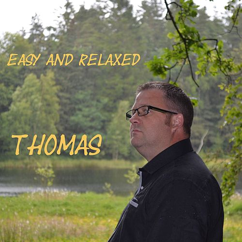 Play & Download Easy and Relaxed by Thomas (4) | Napster