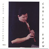 Flute Meditations Vol.I by Christy Snow