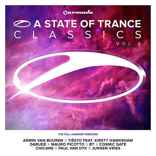 A State Of Trance Classics, Vol. 9 (The Full Unmixed Versions) by Various Artists