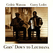 Play & Download Goin' Down To Louisiana by Cedric Watson | Napster