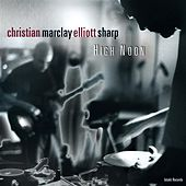 Play & Download High Noon by Christian Marclay | Napster