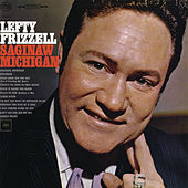 Play & Download Saginaw, Michigan by Lefty Frizzell | Napster