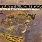 Play & Download Recorded Live at Vanderbilt University by Flatt and Scruggs | Napster