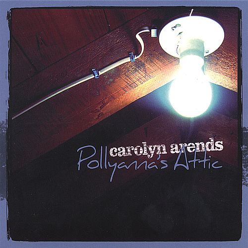 Play & Download Pollyanna's Attic by Carolyn Arends | Napster