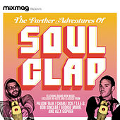 Play & Download Mixmag Presents the Further Adventures of Soul Clap by Various Artists | Napster