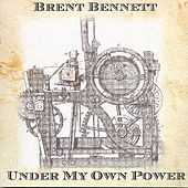 Play & Download Under My Own Power by Brent Bennett | Napster