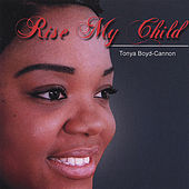 Rise My Child by Tonya Boyd-Cannon
