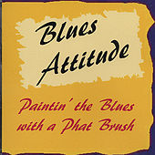 Play & Download Paintin' the Blues with a PHAT Brush by Blues Attitude | Napster