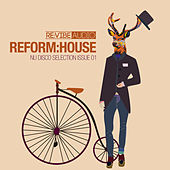 Play & Download Reform:House Issue 1 - Nu Disco Selection by Various Artists | Napster
