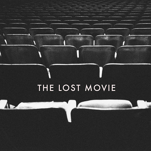 The Lost Movie by Philogresz