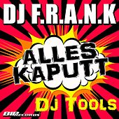 Play & Download Alles Kaputt Dj Tools by DJ Frank   Napster