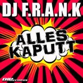 Play & Download Alles Kaputt Original Extended Mix by DJ Frank   Napster