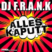 Play & Download Alles Kaputt Radio Edit by DJ Frank   Napster