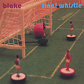 Play & Download Final Whistle by Blake | Napster