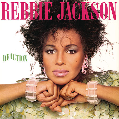 Reaction (Bonus Track Version) by Rebbie Jackson