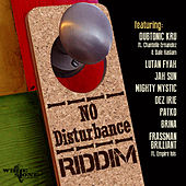 Play & Download No Disturbance Riddim by Various Artists | Napster