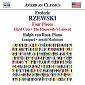 Play & Download Frederic Rzewski: 4 Pieces, Hard Cuts & The Housewife's Lament by Ralph van Raat | Napster