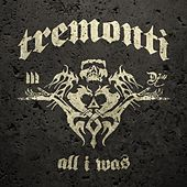 Play & Download All I Was by Tremonti | Napster
