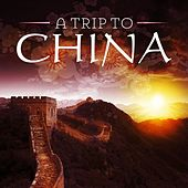 Play & Download A Trip to China by Various Artists | Napster