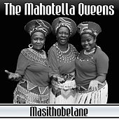 Asithobelane by Mahotella Queens