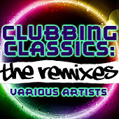 Clubbing Classics: The Remixes by Various Artists