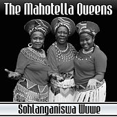 Play & Download Sohlanganiswa Wuwe by Mahotella Queens | Napster