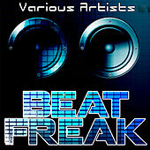 Play & Download Beat Freak by Various Artists | Napster
