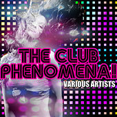 Play & Download The Club Phenomena! by Various Artists | Napster