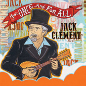 Play & Download For Once And For All by Cowboy Jack Clement | Napster