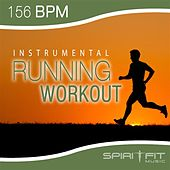 Play & Download Instrumental Running Workout (156 BPM pace) by SpiritFit Music | Napster