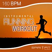 Play & Download Instrumental Running Workout (160 BPM pace) by SpiritFit Music | Napster